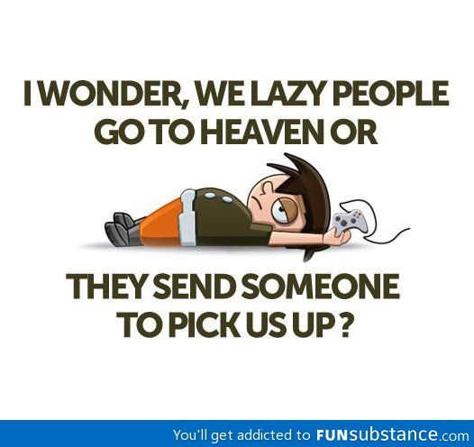 Lazy Dilemma Funsubstance Lazy Quotes Funny Funny Picture Quotes Lazy Humor