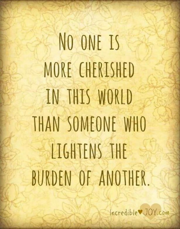 No one is more cherished in this world than someone who