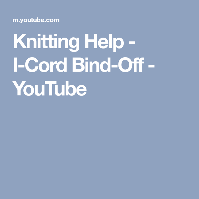 Knitting Help - I-Cord Bind-Off - YouTube