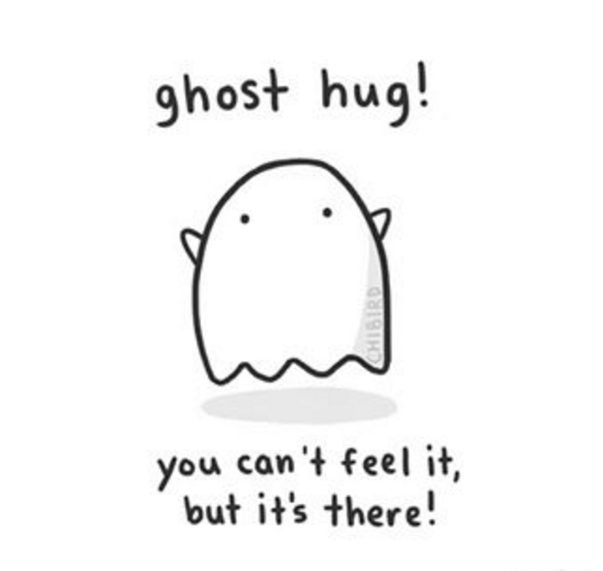 So If You Need To Talk To Someone There Are Support Groups And Online Communities That Can Help Cute Quotes Ghost Hug Words