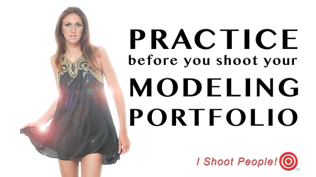 Practice before you shoot a Modeling Portfolio