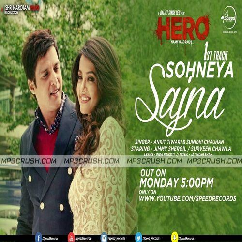 Sohneya Sajna Movie Hero Ankit Tiwari Mp3 Download Song Video