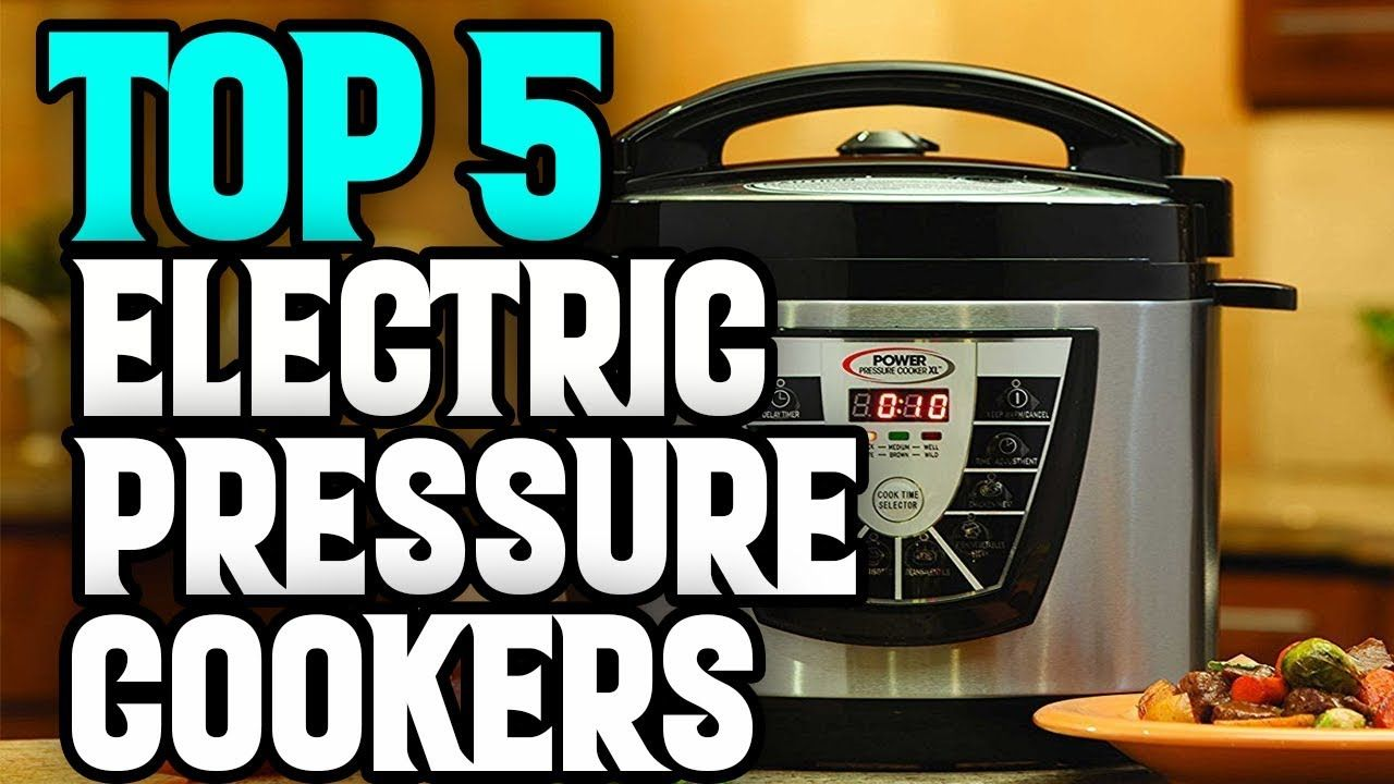 Best electric pressure cookers in 2018 top 5 electric