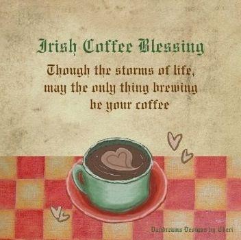 Incredible Irish sayings   Coffee   Irish coffee, Irish quotes ... #irishCoffee