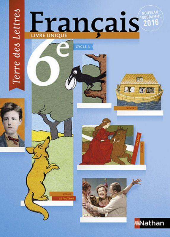 Francais 6e Cycle 3 Livre Unique Nouveau Programme 2016