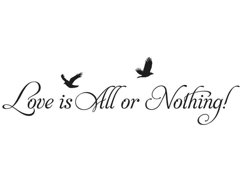 Wandtattoo Love Is All Or Nothing Wandtattoos Liebe Hand Lettering Love Is All All Or Nothing
