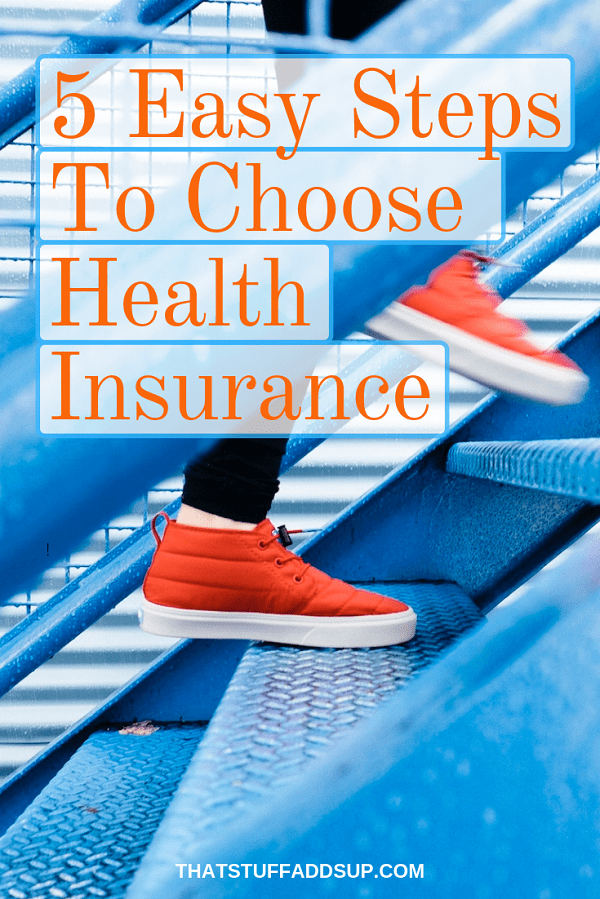 How to Choose a Health Insurance Plan in 5 Easy Steps