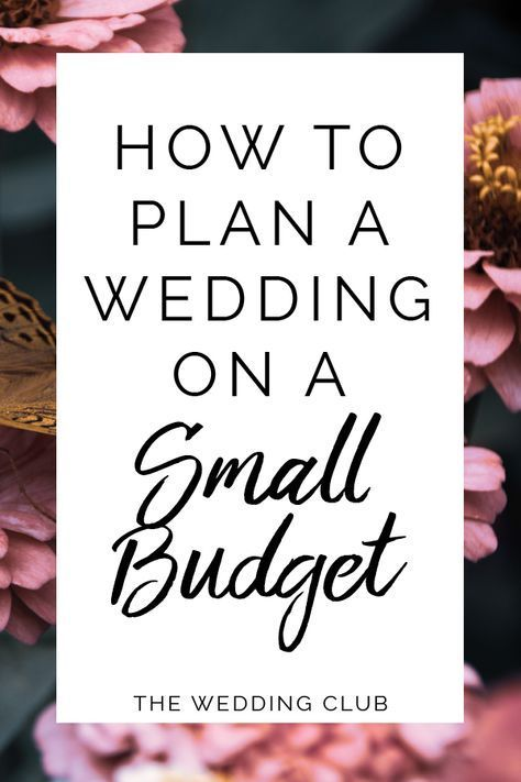 How to Plan a Wedding on a Small Budget - THE WEDDING CLUB #weddingonabudget