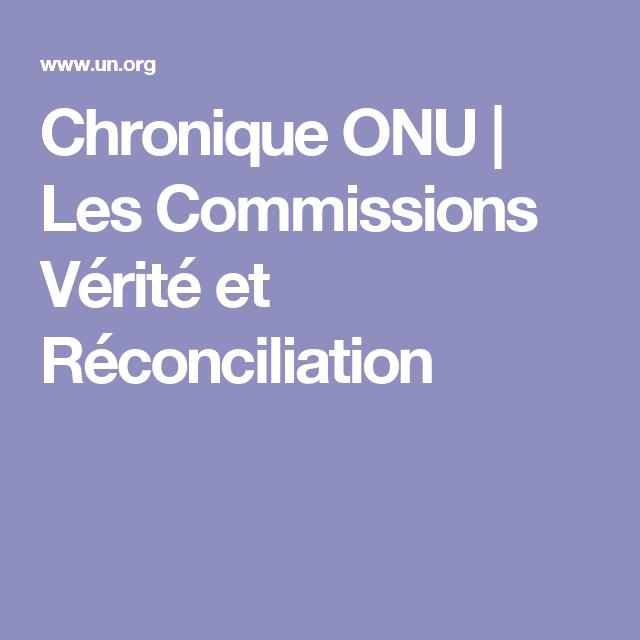 Chronique ONU | Les Commissions Vérité et Réconciliation