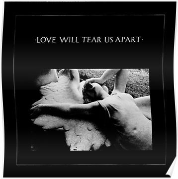Love Will Tear Us Apart Poster By Psychoprojectts Joy Division