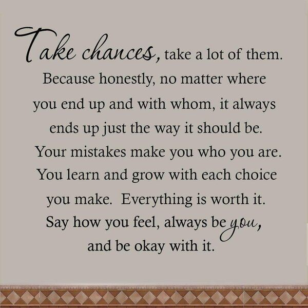 Shabari Take Chances Wall Decal Take a Lot of Them Because Honestly No Matter Where You End Up and With Whom It Always Ends Up Just the Way it Should be Inspirational Wall Decal