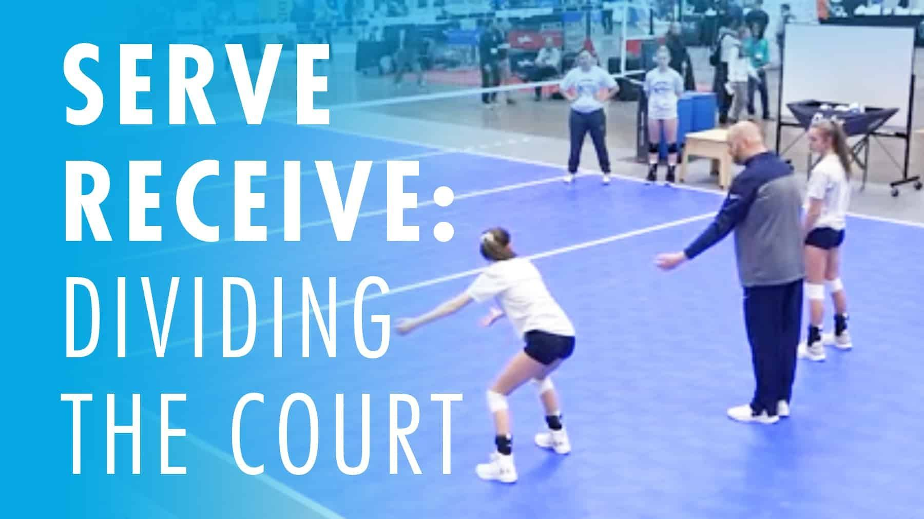 Serve Receive Dividing The Court The Art Of Coaching Volleyball Coaching Volleyball Volleyball Volleyball Serve