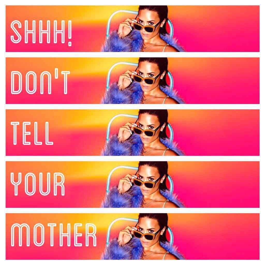 Shhh Don T Tell Your Mother Demi Lovato Lyrics Lovato Told You So