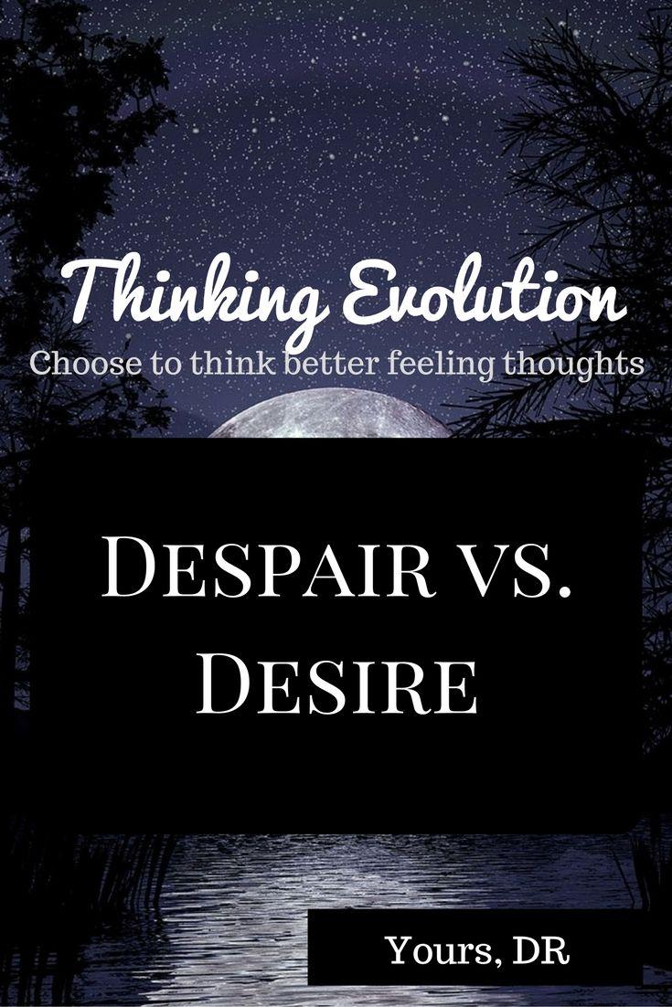 Despair vs. Desire