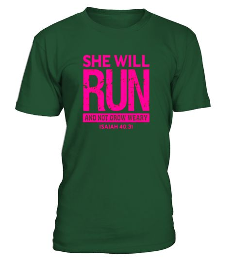 73d6755e She Will Run And Not Grow Weary Isaiah 40:31 Shirt . Special Offer ...