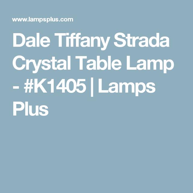 Dale Tiffany Strada Crystal Table Lamp   #K1405 | Lamps Plus