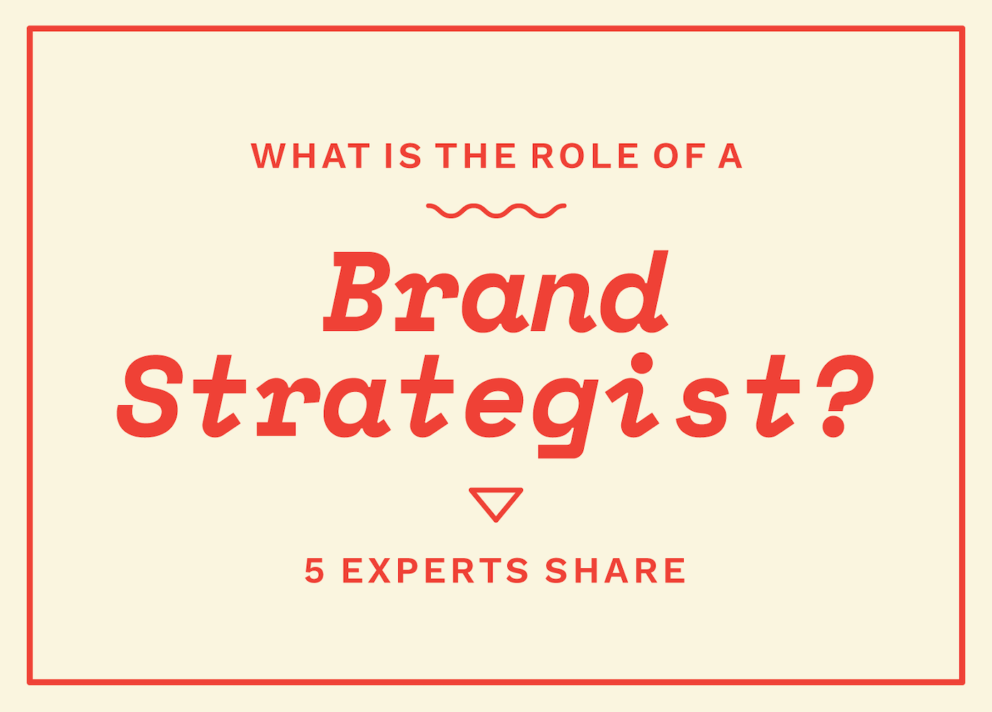 What is the role of a Brand Strategist? Brand strategist