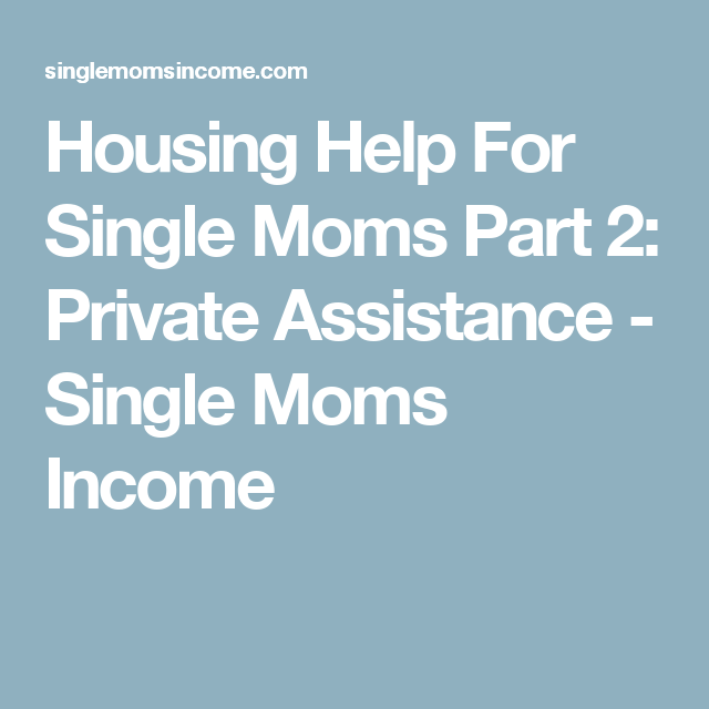 Housing Help For Single Moms Part 2 Private Assistance Frugal