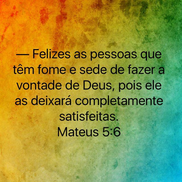 Mateus 5 6 Com Imagens Eu Escolho Deus Deus Mensagens