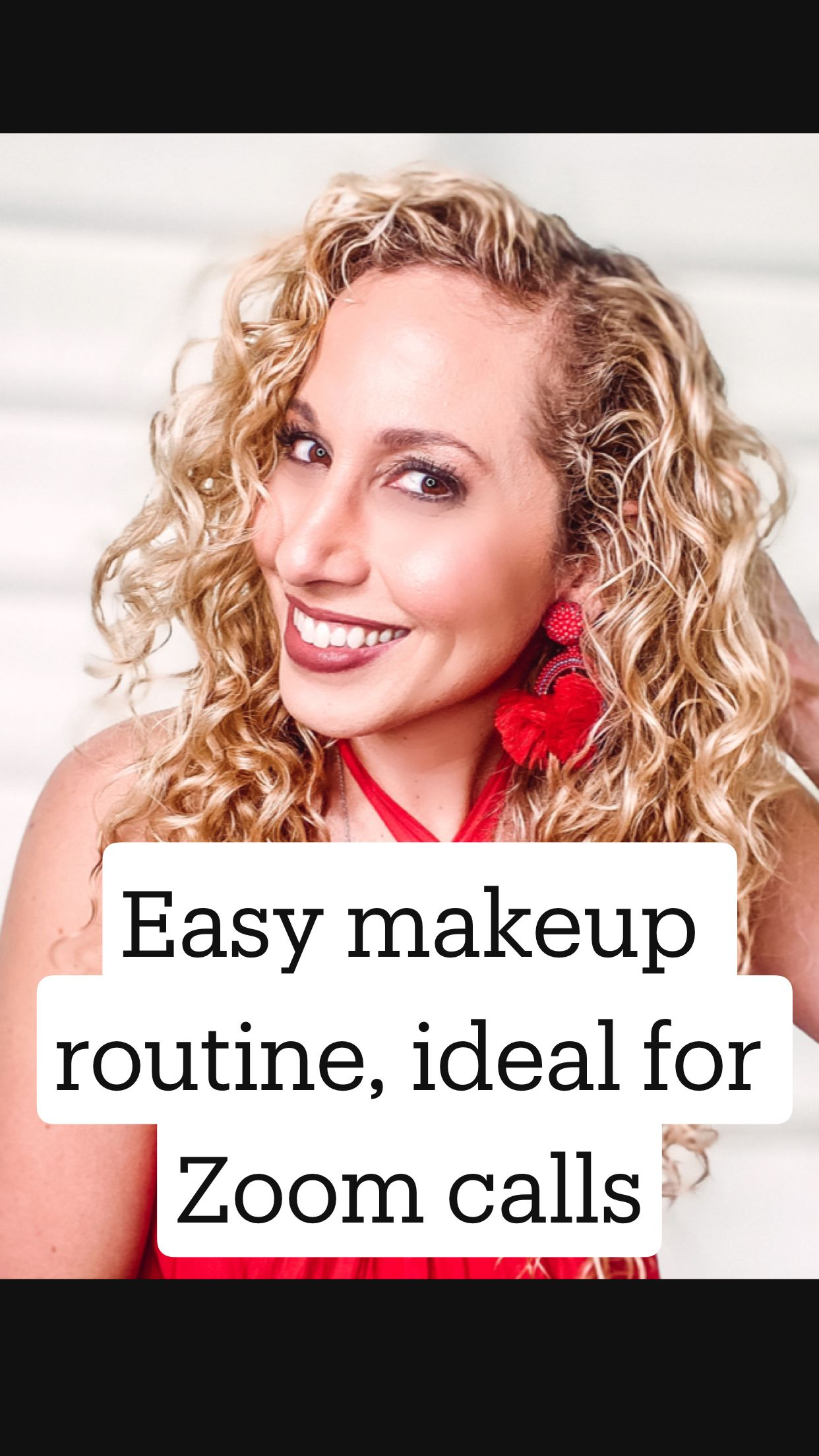 Easy makeup routine, ideal for Zoom calls