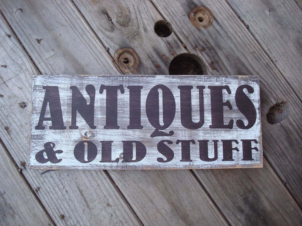 Antiques and old stuff wood sign