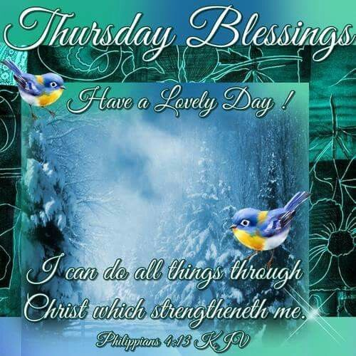 Thursday Blessings Have A Lovely Day Thursday Thursday Quotes