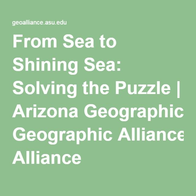 From Sea to Shining Sea: Solving the Puzzle   Arizona Geographic Alliance