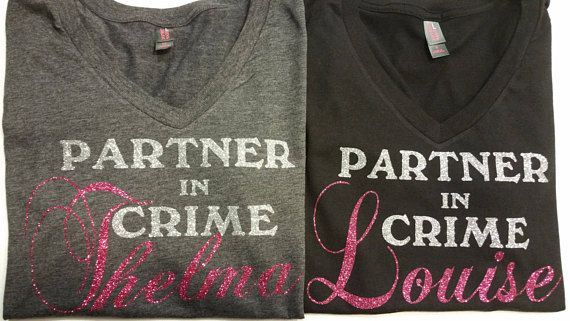 066a403b Thelma and Louise Shirts, Partner in Crime Shirts, Best friend ...