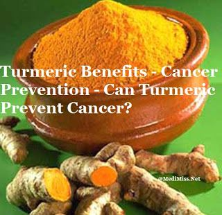 Turmeric Benefits - Cancer Prevention - Can Turmeric Prevent Cancer? ~ MediMiss