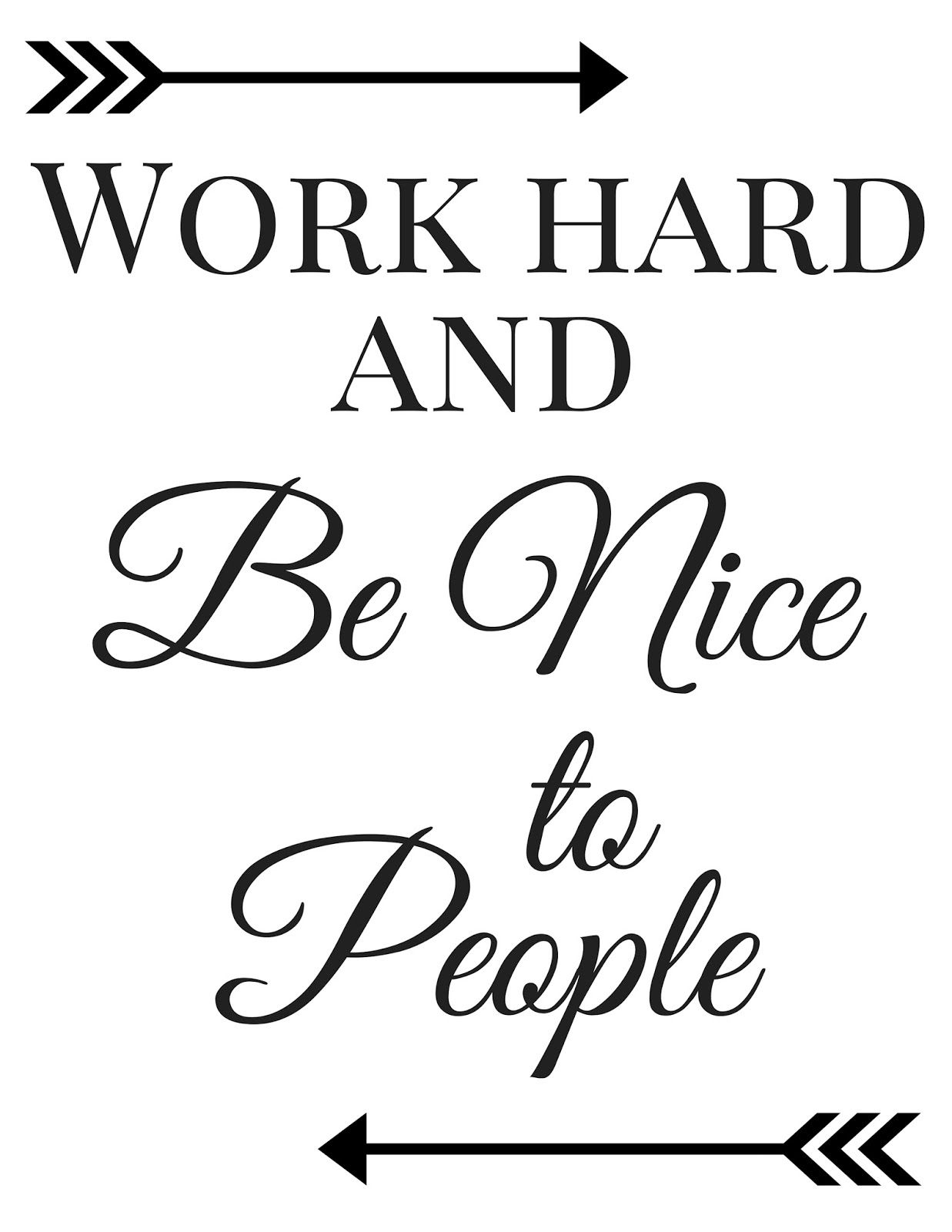 Work Hard and Be Nice to People | Quotes | Be Positive + Be You ...