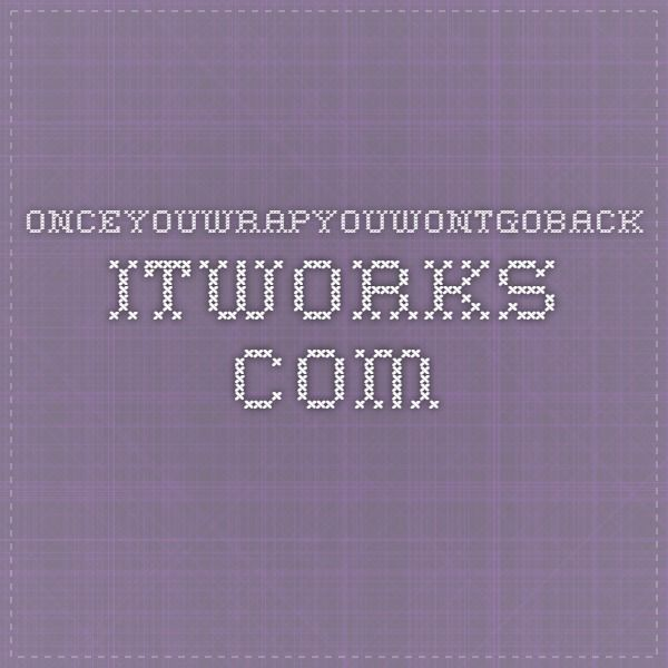 onceyouwrapyouwontgoback.itworks.com