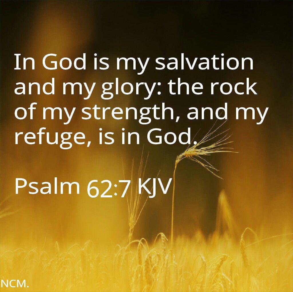 Psalm 62:7 KJV | Psalm 62, Psalms, Kjv