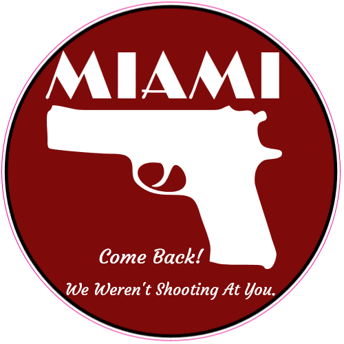 Miami come back gun sticker gunsstickers onlinecustom