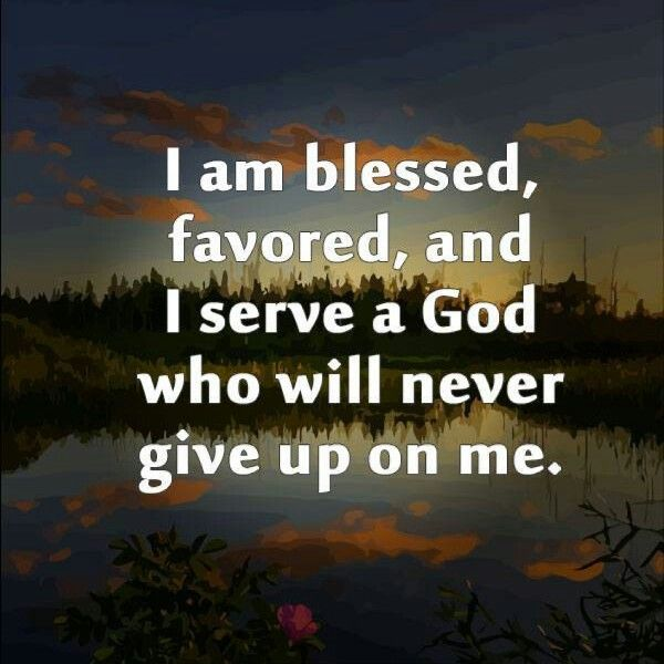 I Am Blessed And Highly Favored Quotes I am blessed | ...