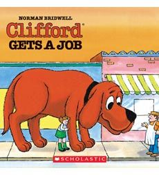 Clifford Gets A Job By Norman Bridwell Scholastic Com Norman Bridwell Scholastic Career College