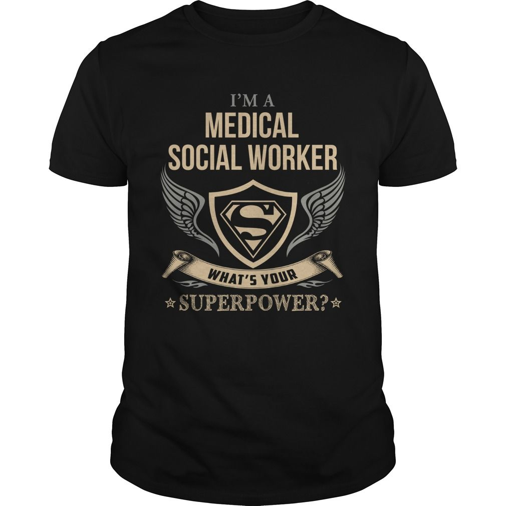 MEDICAL SOCIAL WORKER  WHAT IS YOUR SUPERPOWER #gift #ideas #Popular #Everything #Videos #Shop #Animals #pets #Architecture #Art #Cars #motorcycles #Celebrities #DIY #crafts #Design #Education #Entertainment #Food #drink #Gardening #Geek #Hair #beauty #Health #fitness #History #Holidays #events #Home decor #Humor #Illustrations #posters #Kids #parenting #Men #Outdoors #Photography #Products #Quotes #Science #nature #Sports #Tattoos #Technology #Travel #Weddings #Women