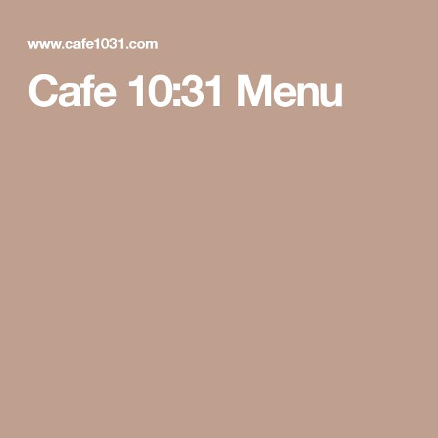 Cafe 10:31 Menu