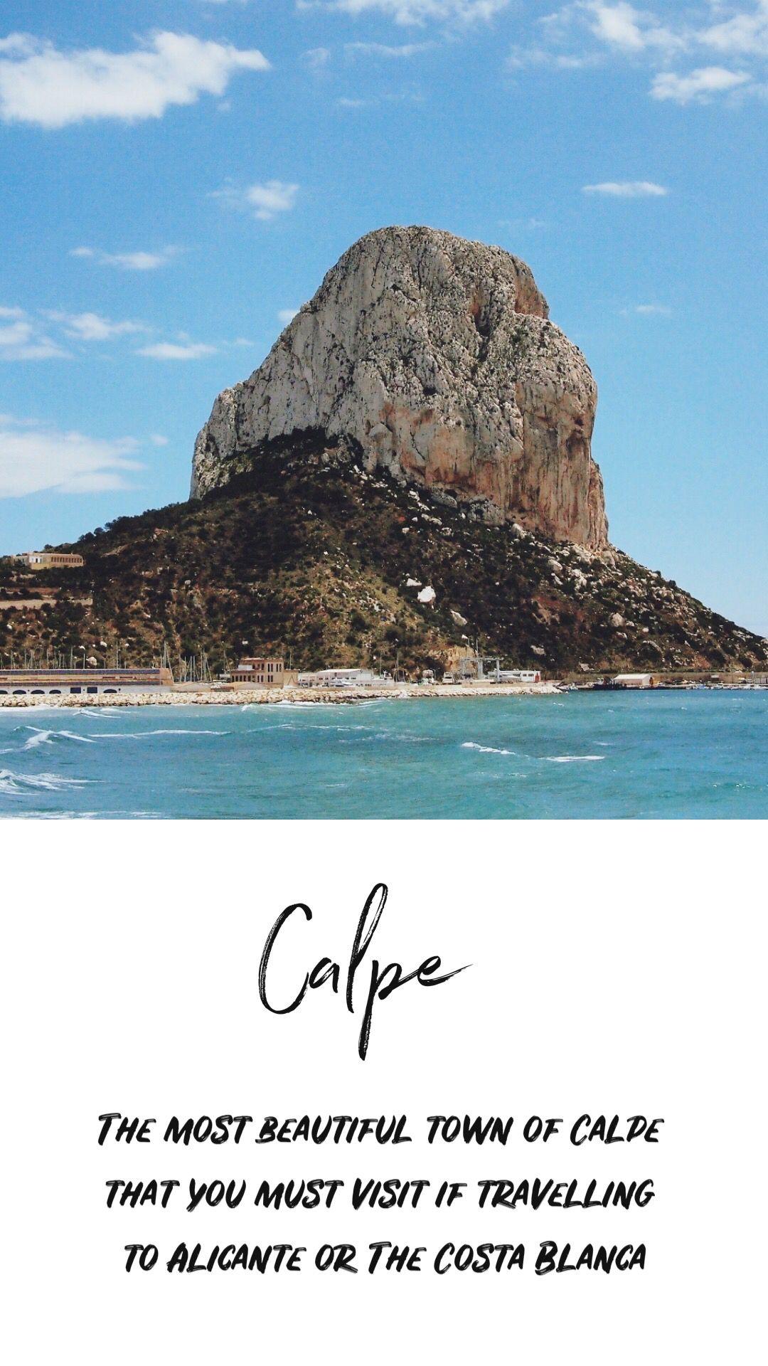 Exploring Calpe Spain Vacation Info Spain Travel Benidorm