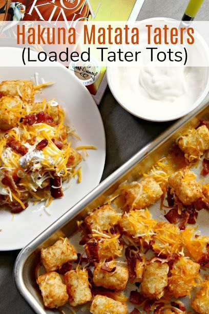 Hakuna Matata Taters (Loaded Tater Tots) #movienightsnacks