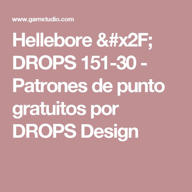 Hellebore / DROPS 151-30 - Patrones de punto gratuitos por DROPS ...