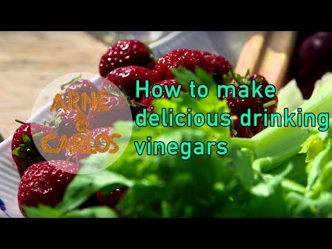 HOW TO MAKE DELICIOUS DRINKING VINEGARS – ARNE & CARLOS
