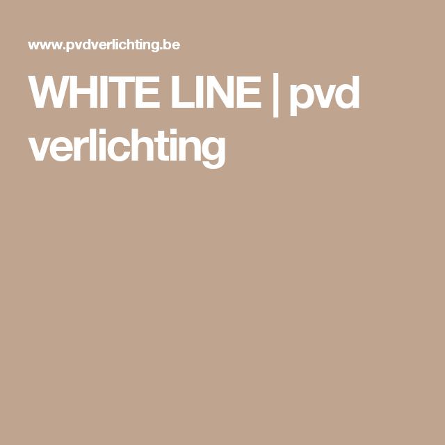 WHITE LINE | pvd verlichting
