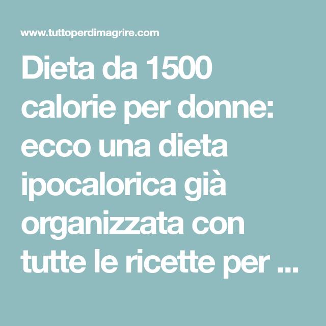 dieta ipocalorica ricette da 1500 calorie