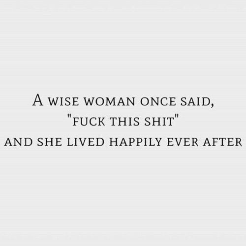 WISE WOMAN They All Hate Us LOL'd Pinterest Quotes Classy Quotation Of B S Custom