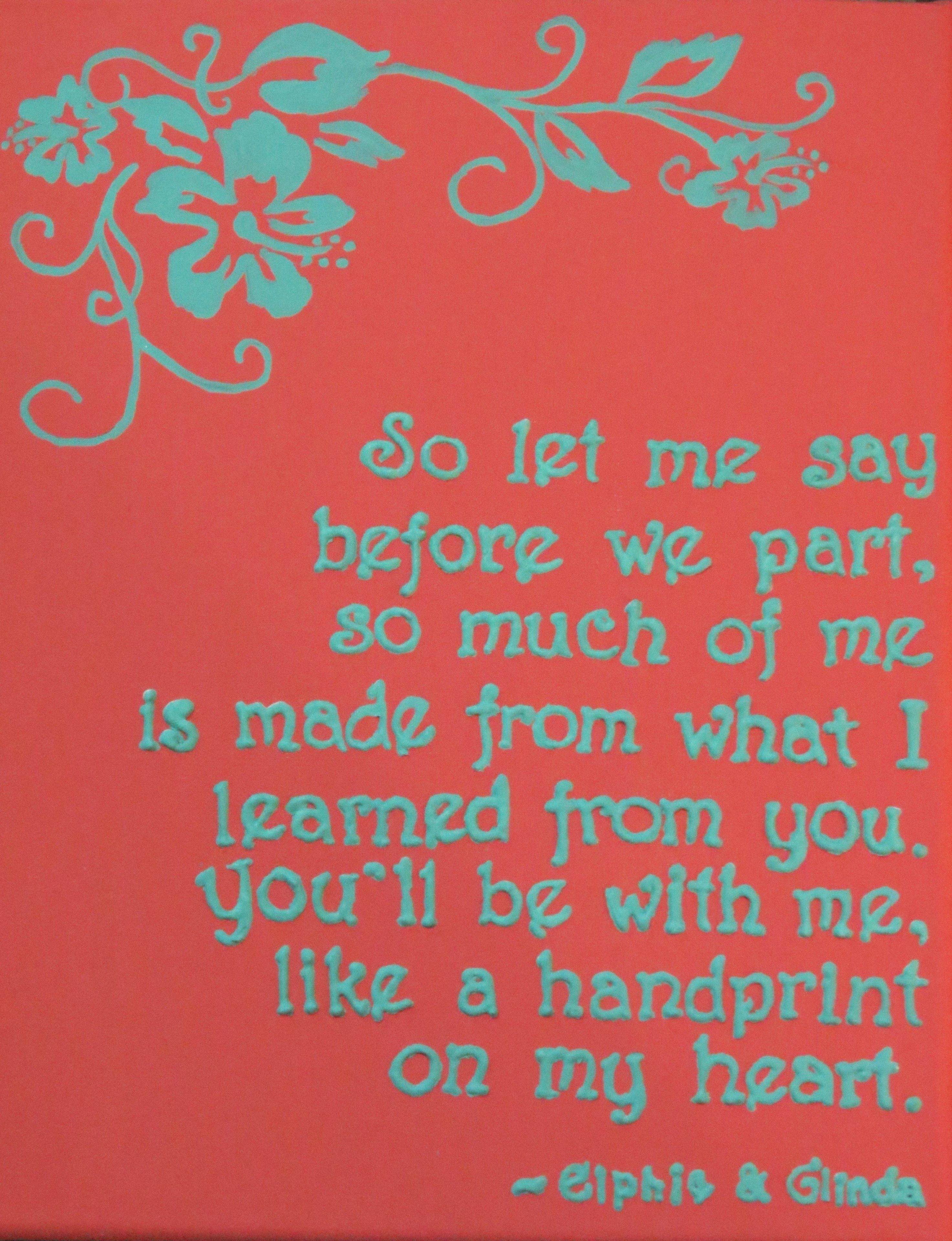 """Moving Away Quotes Wicked"""" Quote As A Going Away Present  Make For Joy Kathy  Diy"""