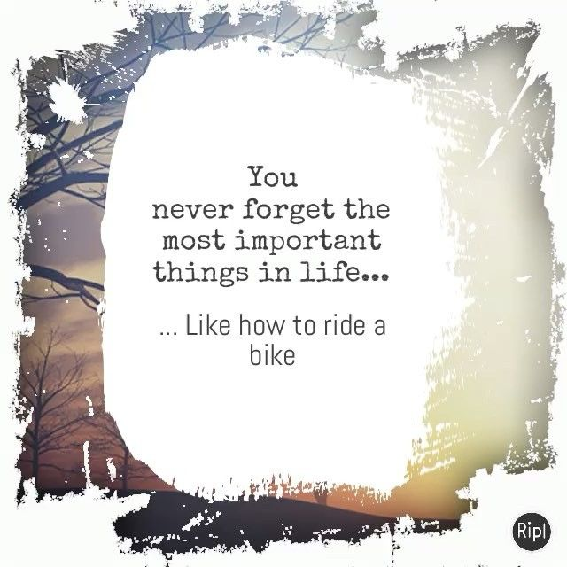 You Never Forget How To Ride A Bike Drbikefarndon