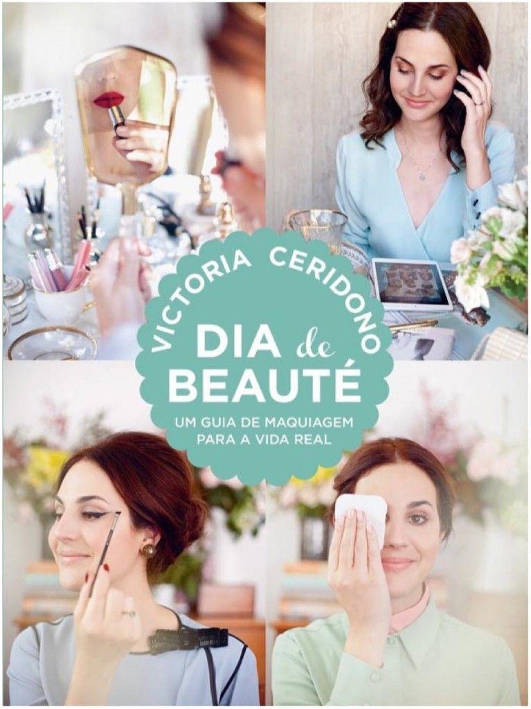Livro Dia de Beauté – Um guia de maquiagem para a vida real