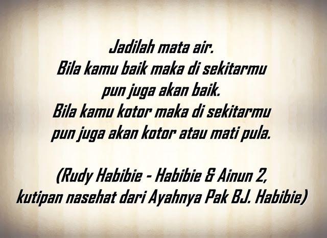 My Journey Rudy Habibie Habibie Ainun 2 Quote Sang Ayah Mata Air Kata Kata Indah Motivasi Kutipan Positif