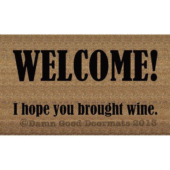 Wine lovers welcome i hope you brought wine door mat op for Wine cork welcome mat