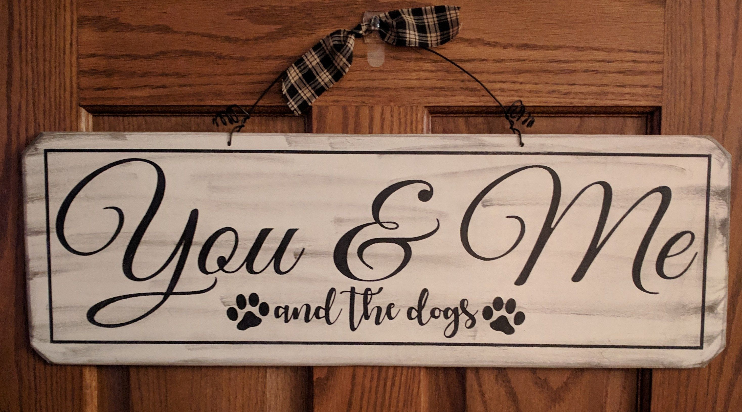 You Me And The Dogs Wood Sign Hand Painted Rustic Vintage